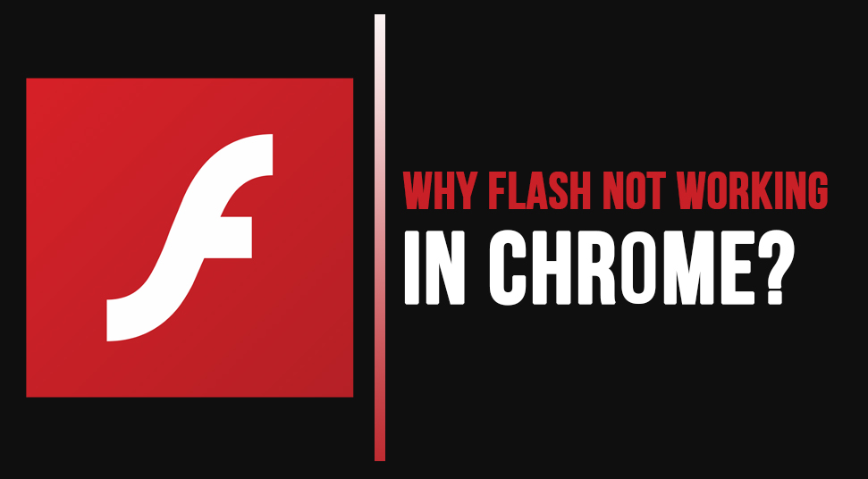 How to fix Adobe Flash not working in Chrome?