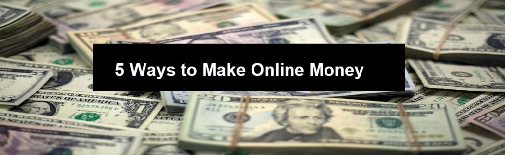 5 Ways to make online money